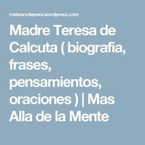 Madre Teresa De Calcuta Biografia Frases Pensamientos