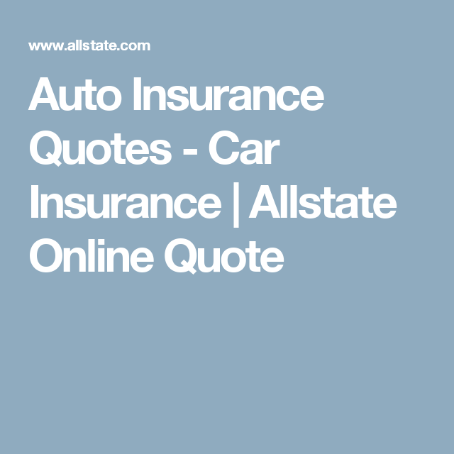 Auto Insurance Quotes Car Insurance Allstate Online Quote