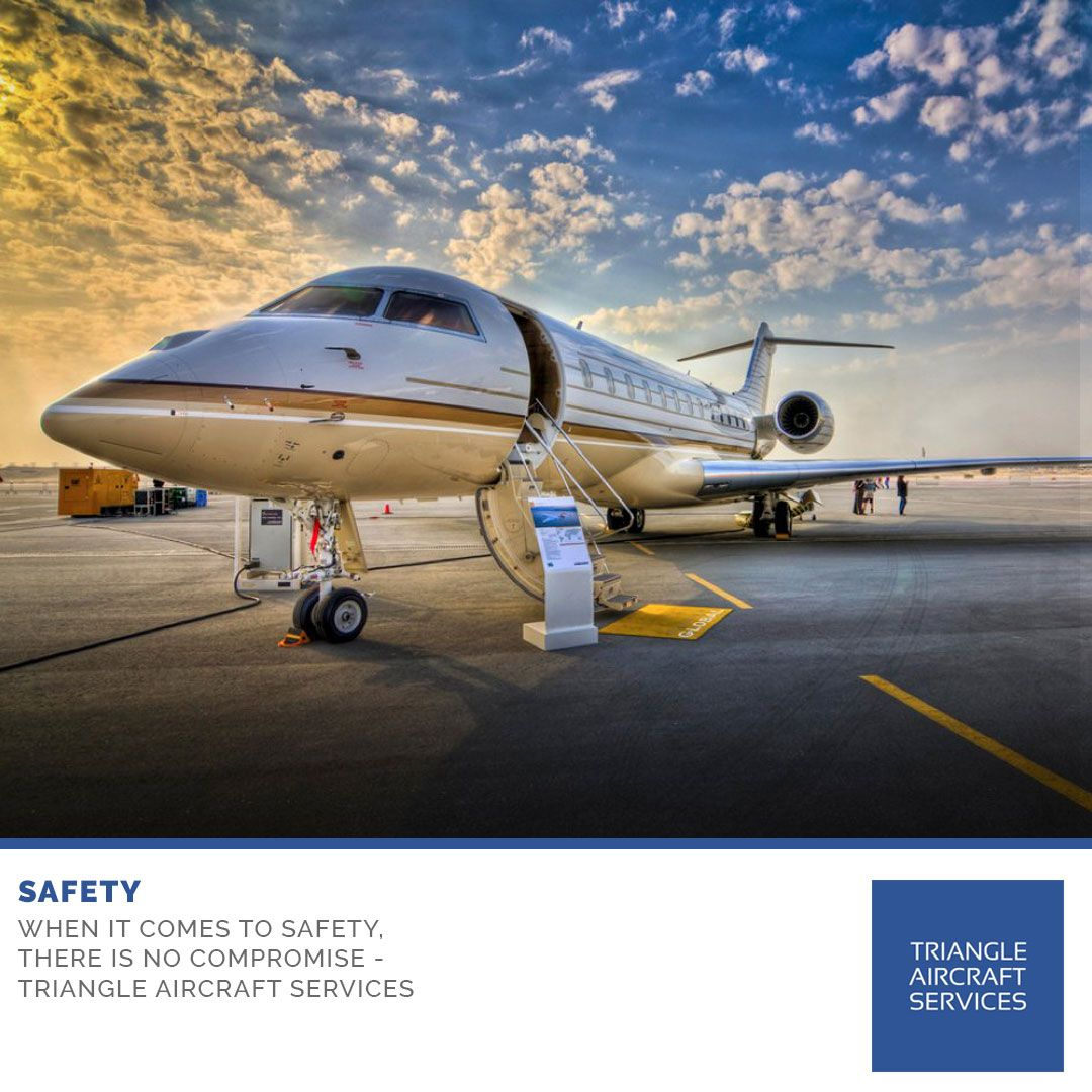 When it comes to safety, Triangle Aircraft Services only