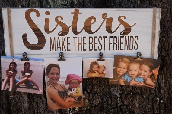 Sisters Photo Sign, Sisters Make the Best Friends, Sister Gift, Sister Frame, Mother's Day Gift, Sister Birthday Gift, Sisters Special Sign #giftsforsister