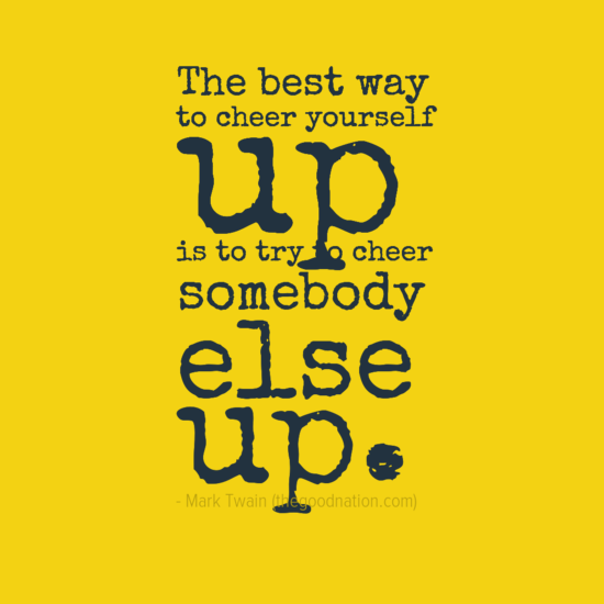 mark-twain-quotes-best-way-to-cheer-yourself-up-is-cheer ... Quotes To Cheer Someone Up