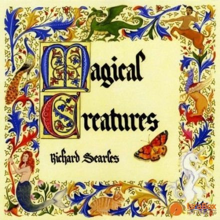 """Richard Searles 2009 release """"Magical Creatures"""""""