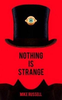 Nothing is Strange av Mike Russell (Heftet)
