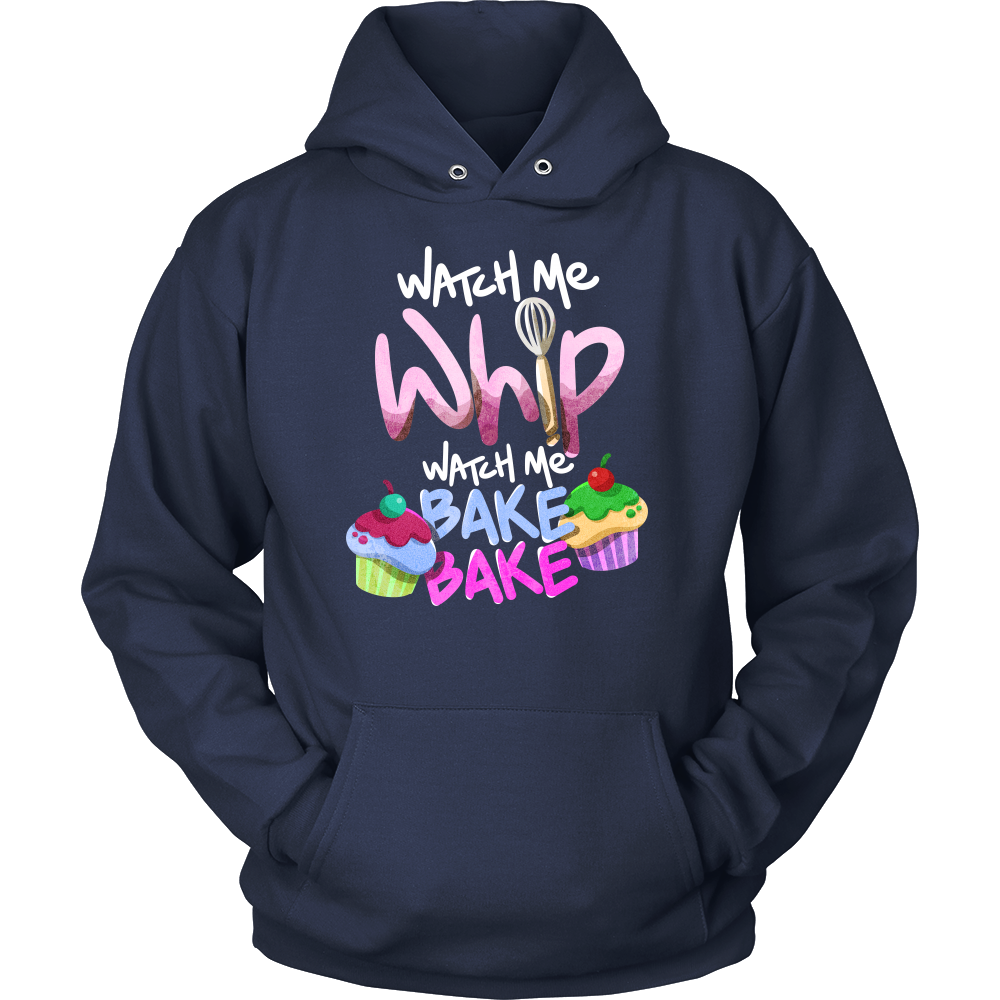 Watch Me Bake and Whip Love To Cook Bakers Hoodie