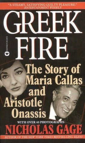 Greek Fire: The Story of Maria Callas and Aristole Onassis by Nicholas Gage, Aristotle Onassis