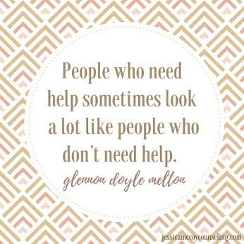 Glennon Doyle Melton Quotes Gorgeous People Who Need Help Sometimes Look A Lot Like People Who Don't