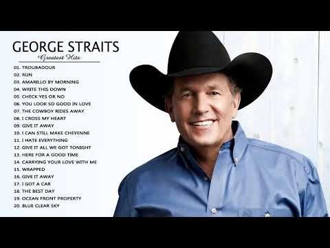 Best Songs Of George Straits George Straits Greatest Hits Full