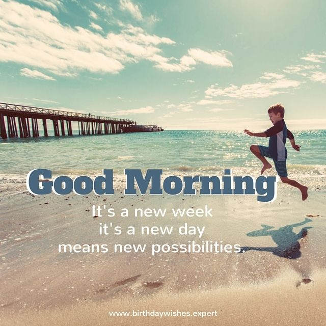 Image result for good morning it's a new week""