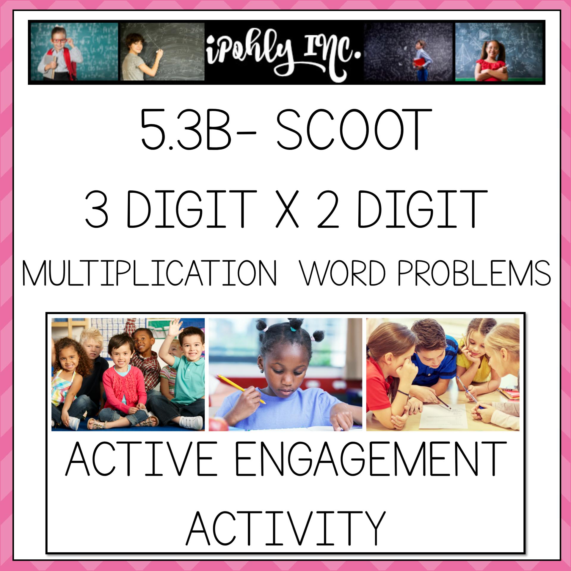3 Digit X 2 Digit Word Problem Multiplication Scoot 5 3b