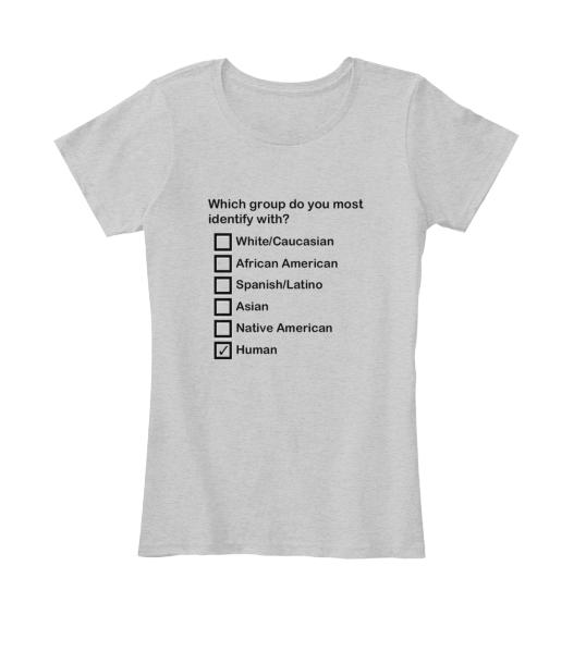 #womens #clothing #tshirt #gray #humanrace #worldpeace #humanidentity #wardrobe #clothing #mens #womens