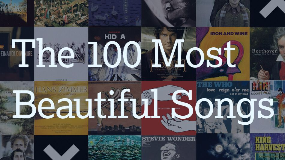 The 100 Most Beautiful Songs In The World According To Reddit Beautiful Songs Best Love Songs Songs