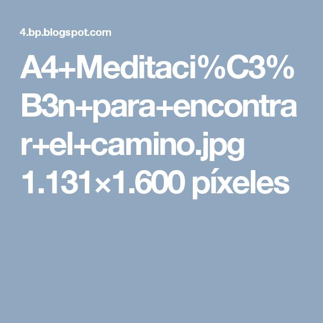 A4+Meditaci%C3%B3n+para+encontrar+el+camino.jpg 1.131×1.600 píxeles