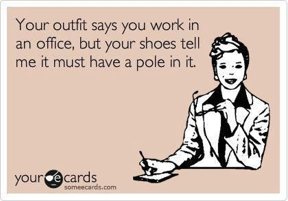 Too, too funny. Reminds me of a girl I used to work with. She would mix work out gear and bar night clothes for office wear. It was a fashion tragedy.