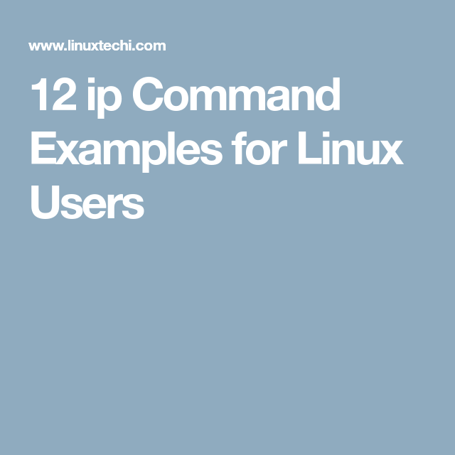 12 ip Command Examples for Linux Users | LINUX | Linux