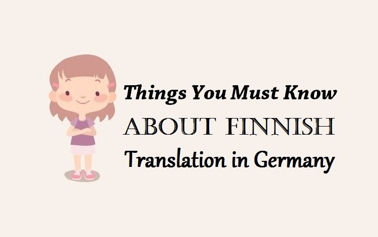 Things you must know about finnish translation in germany high quality finnish translation services delhi india uae mumbai by certified finnish translators for accurate translation services in finnish language at altavistaventures Gallery