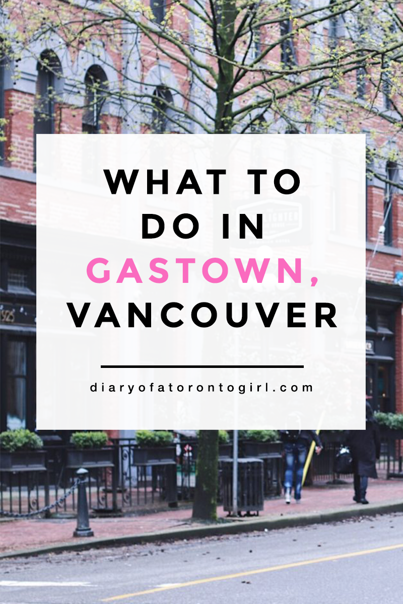 What To Do In Gastown Vancouver Canada Travel Vancouver Travel Vancouver Vacation