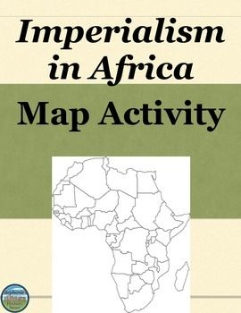 Imperialism in Africa Map Activity | Map activities ...