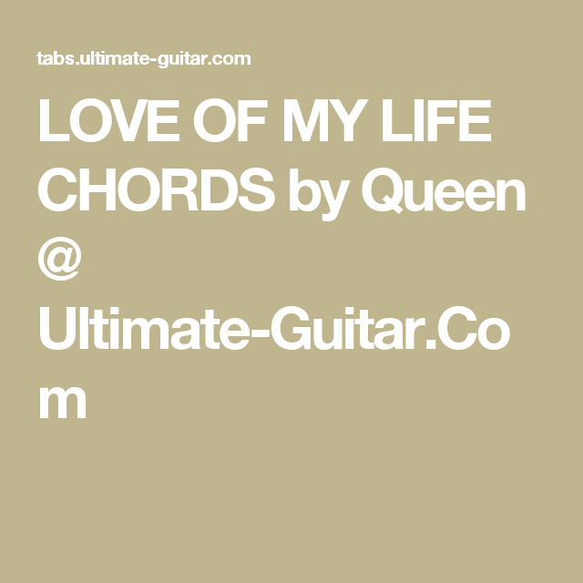 Love Of My Life Chords By Queen Ultimate Guitar Chords
