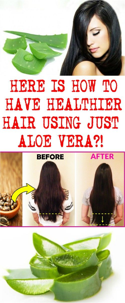 HERE IS HOW TO HAVE HEALTHIER HAIR USING JUST ALOE VERA