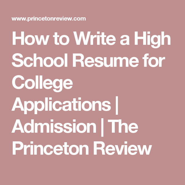 Resume For College Application How To Write A High School Resume For College Applications