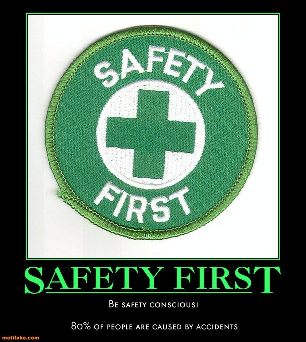 SAFETY FIRST- be safety conscious! 80% of people are ...