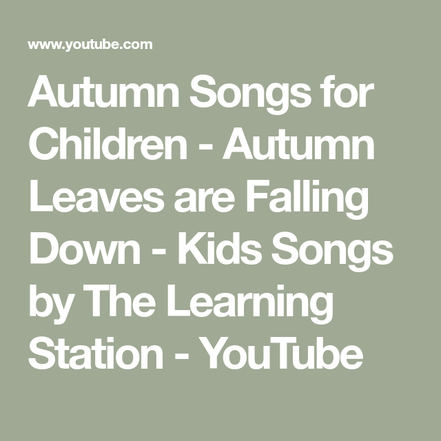 Autumn Songs for Children - Autumn Leaves are Falling Down - Kids Songs by The Learning Station #autumnleavesfalling Autumn Songs for Children - Autumn Leaves are Falling Down - Kids Songs by The Learning Station - YouTube #autumnleavesfalling