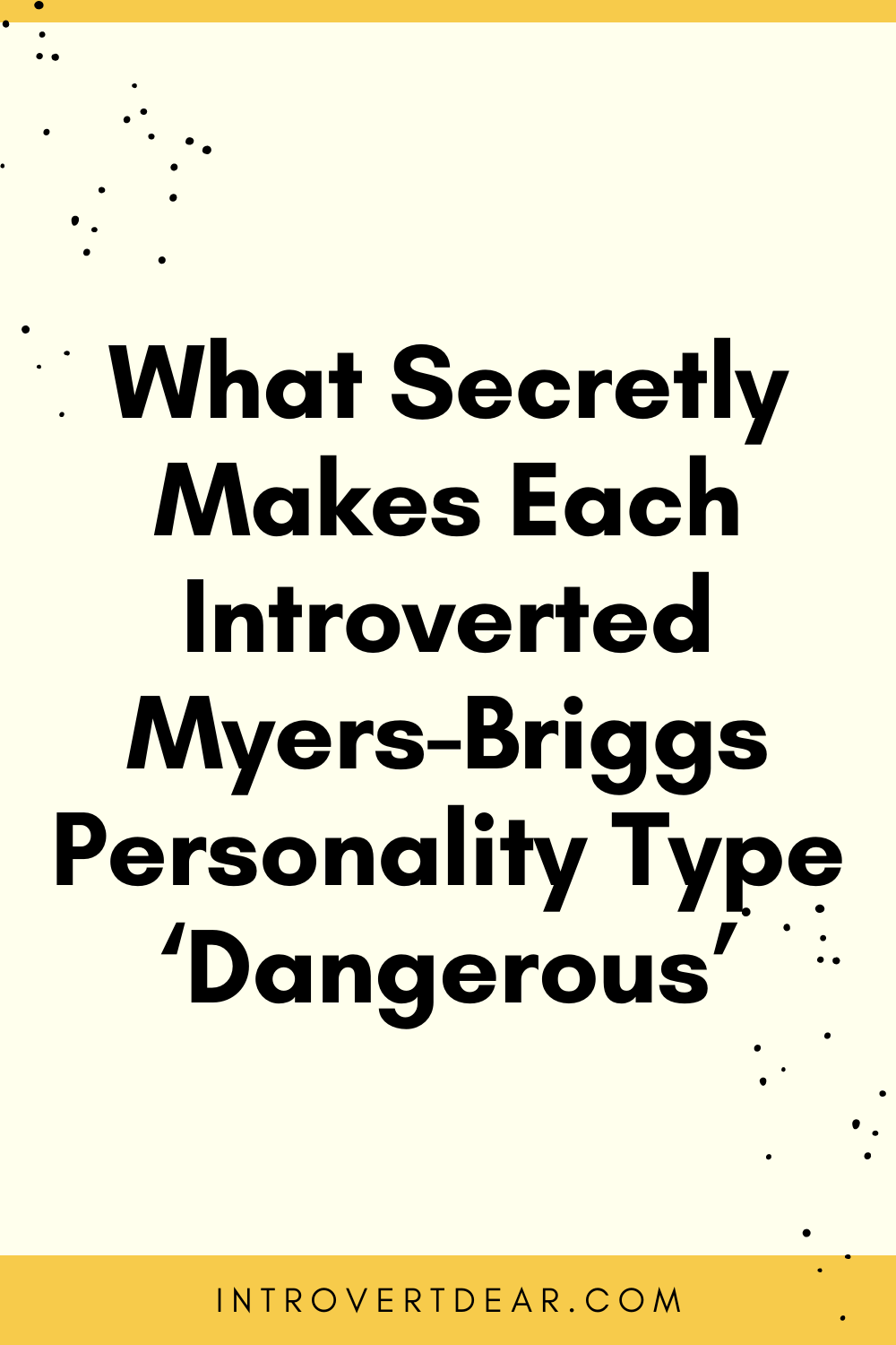What Secretly Makes Each Introverted Myers-Briggs