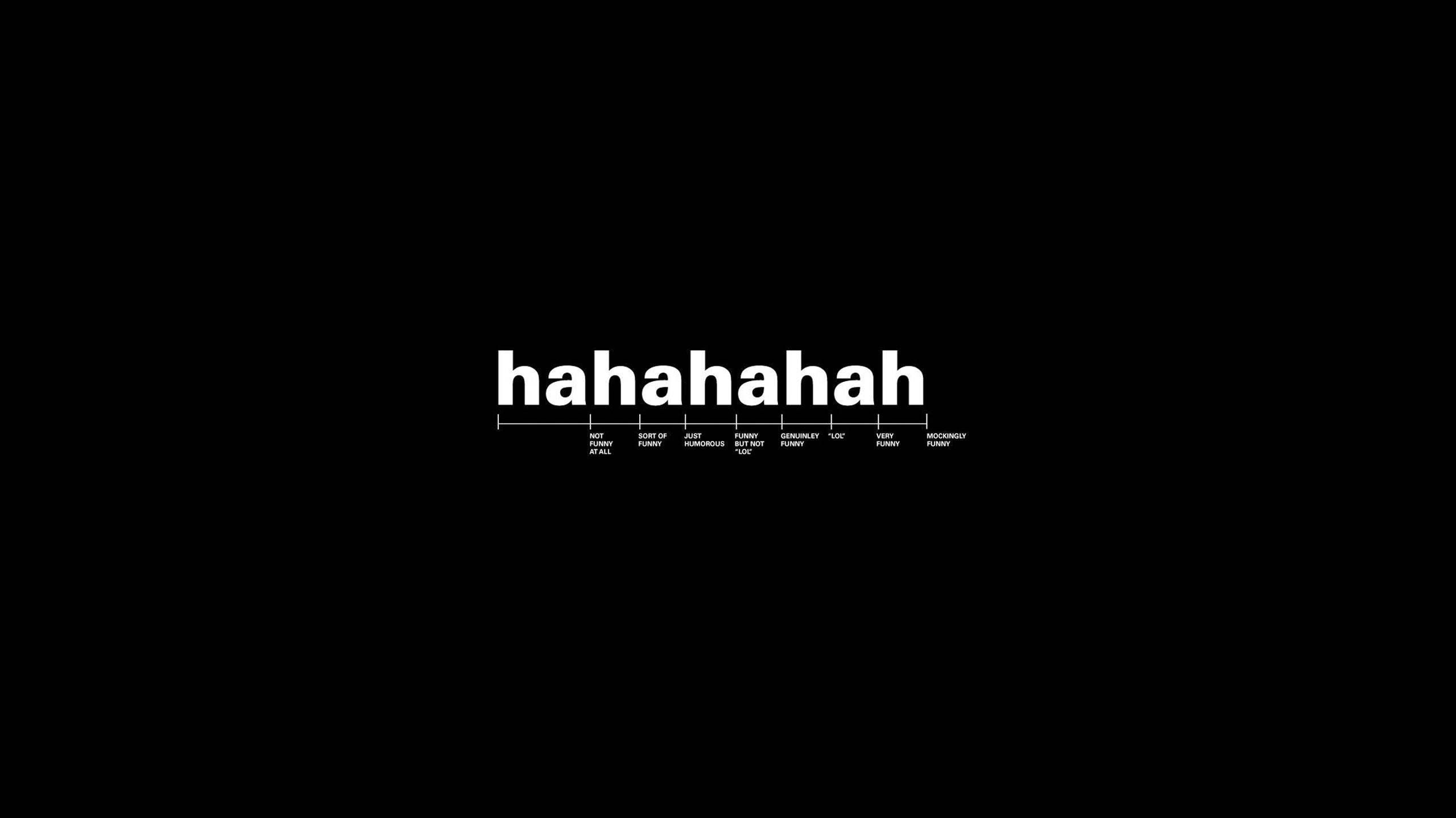 Black Background With Haha Text Overlay Humor Minimalism Simple Background 2k Wallpaper Hdwallpaper Desk Computer Wallpaper Funny Wallpapers Hd Wallpaper