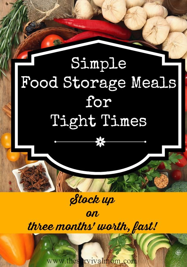 Simple Food Storage Meals for Tight Times Stock up on three months worth fast  sc 1 st  Pinterest & Simple Food Storage Meals for Tight Times | Food storage Storage ...
