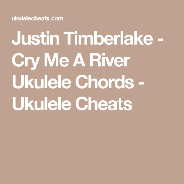 Justin Timberlake - Cry Me A River Ukulele Chords - Ukulele Cheats ...