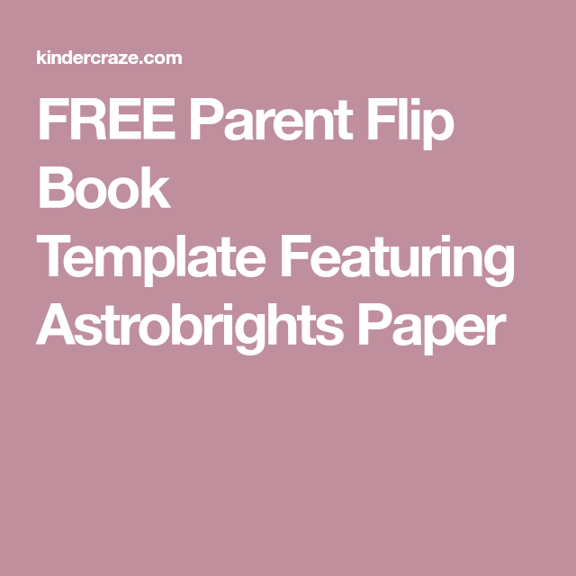 free parent flip book template featuring astrobrights paper
