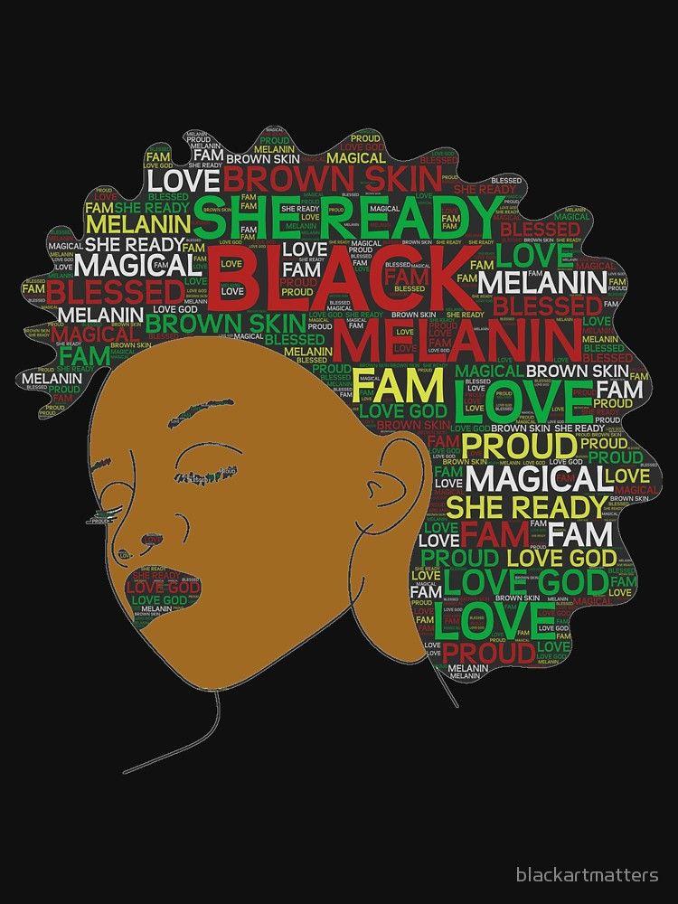 She Ready Afro Girl Words In Afro Art T Shirt By Blackartmatters Black Girl Art Black Woman Artwork Black Love Art