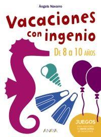 Vacaciones con ingenio. De 8 a 10 años | Anaya Infantil y Juvenil