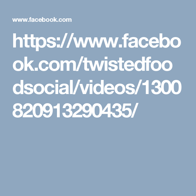 https://www.facebook.com/twistedfoodsocial/videos/1300820913290435/