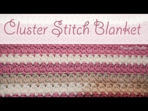 Crochet Cluster Stitch Baby Blanket Easy Tutorial + Simple & Free ...