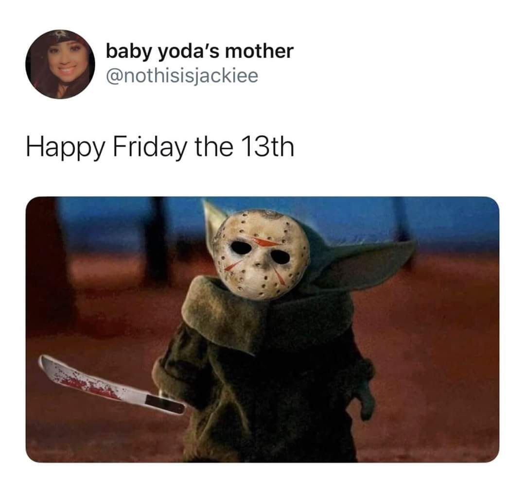 Pin By Ana Avila Gaspar On Star Wars Friday The 13th Funny Happy Friday The 13th Friday The 13th Memes
