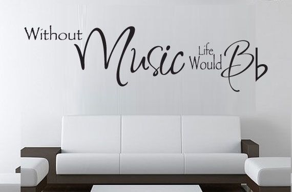 Vinyl Wall Decal Without Music Life Would B Flat Large 15h X 48w Art On Etsy 34 99