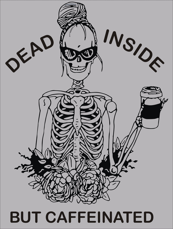 Dead inside but caffeinated, coffee life, soccer Mom
