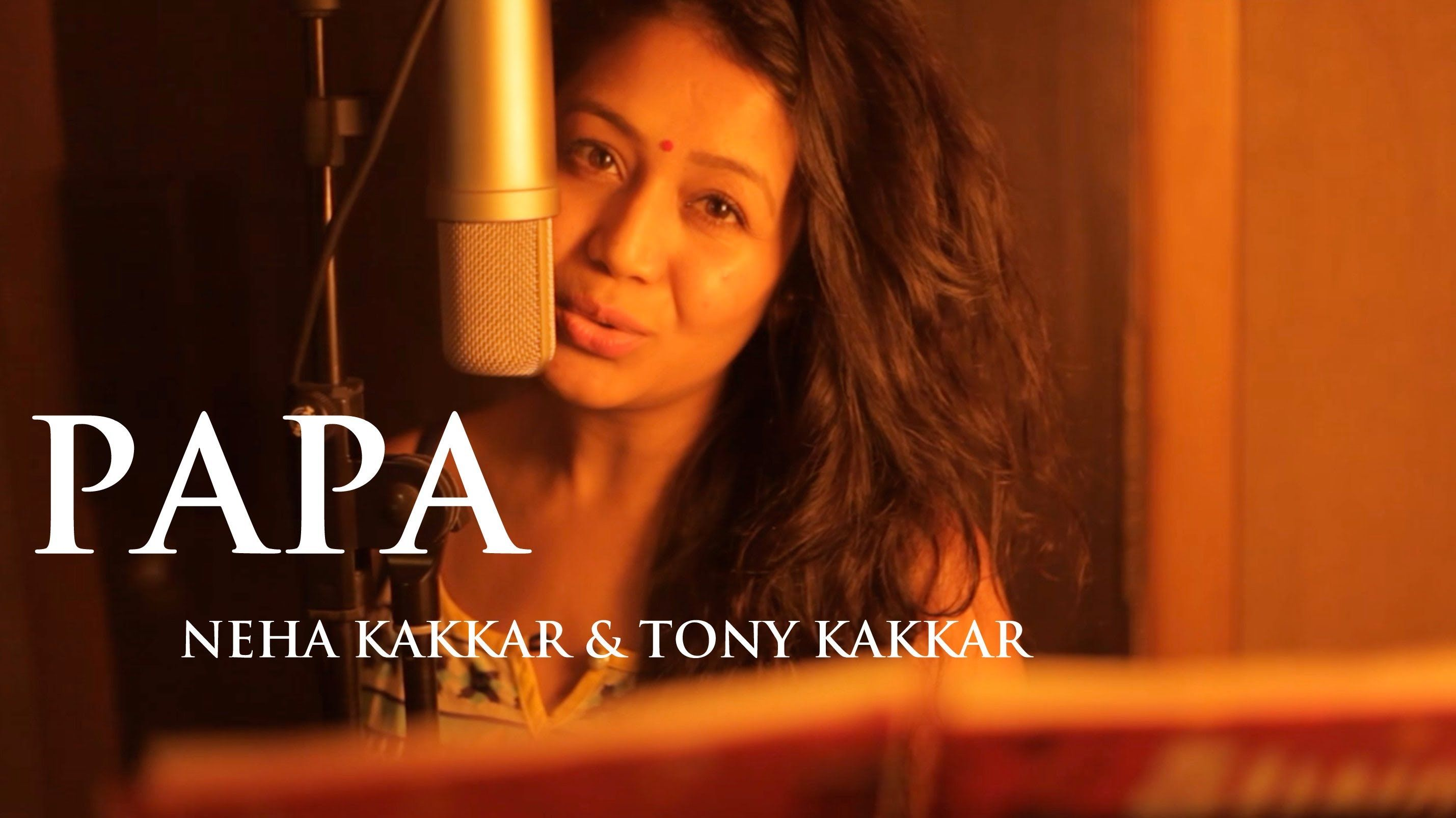 Papa Father S Day Special Song By Neha Kakkar Tony Kakkar Neha Kakkar Fathers Day Songs Father S Day Specials