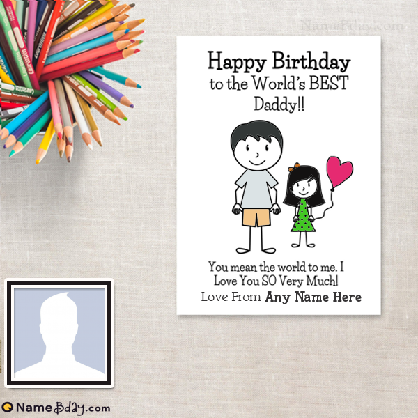 Best Ever Birthday Cards For Dad From Daughter Happy Birthday Daddy Father Birthday Cards