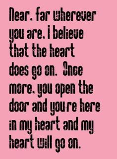 My Heart Will Go On Celine Dion Great Song Lyrics Love Songs Lyrics Music Quotes Lyrics