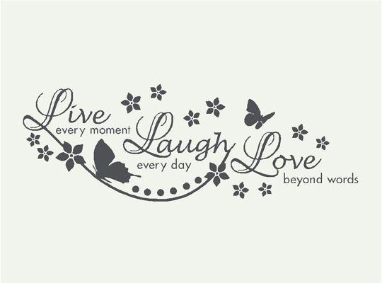 Dekospruch - Live Every Moment - Laugh Every Day - Love Beyond Words   wall-art.de