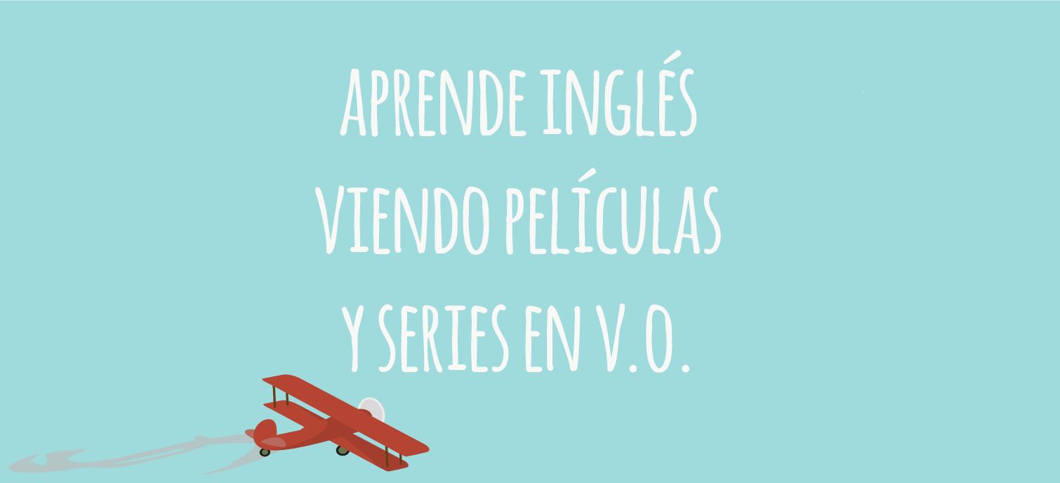 Aprende Inglés Viendo Películas Y Series En Versión Original Ver Películas Aprender Inglés Series