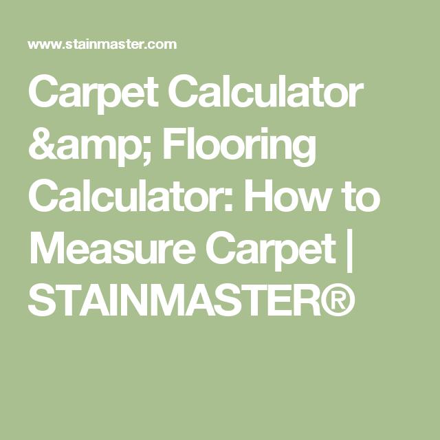 Carpet Calculator Amp Flooring Calculator How To Measure Carpet Stainmaster Flooring Calculator Flooring Stainmaster