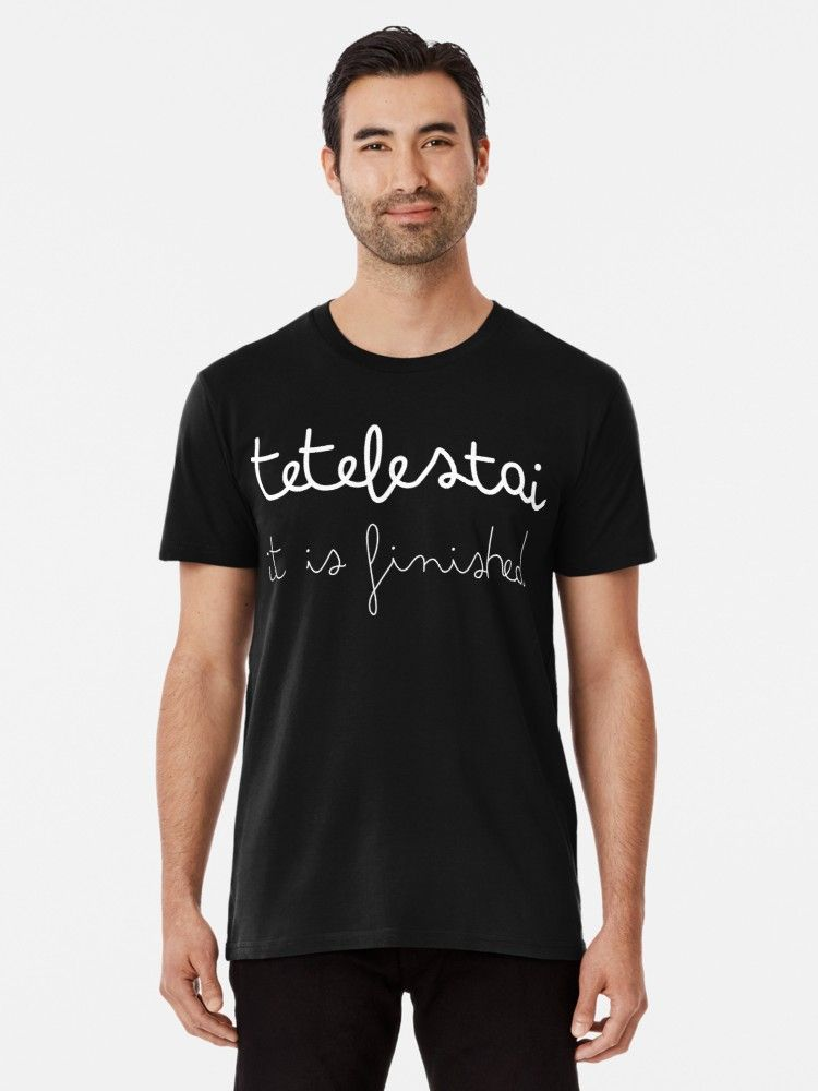 Tetelestai Premium T-Shirt by plushism