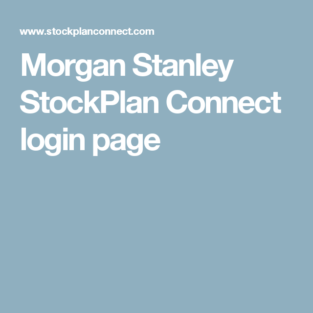 Morgan Stanley Stockplan Connect Login Page With Images Login