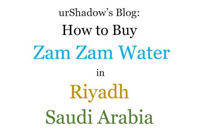 How To Buy Zam Zam Water In Riyadh Saudi Arabia Updated Riyadh Saudi Arabia Motivation