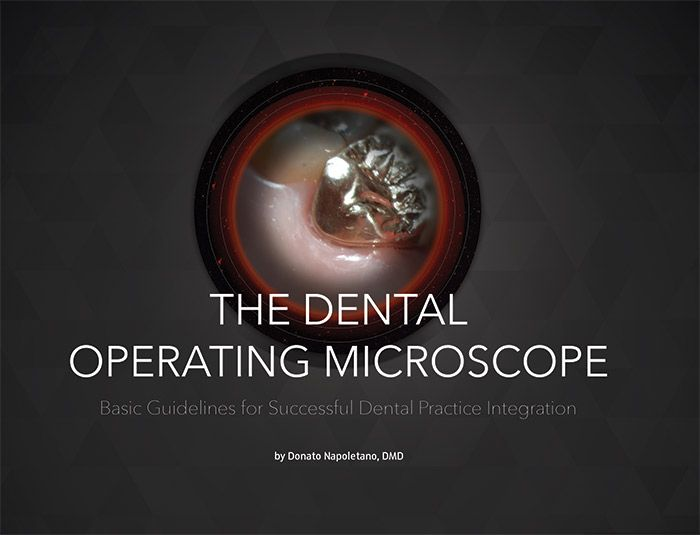 The Dental Operating Microscope: Basic Guidelines for Successful Dental Practice Inte - Dentaltown