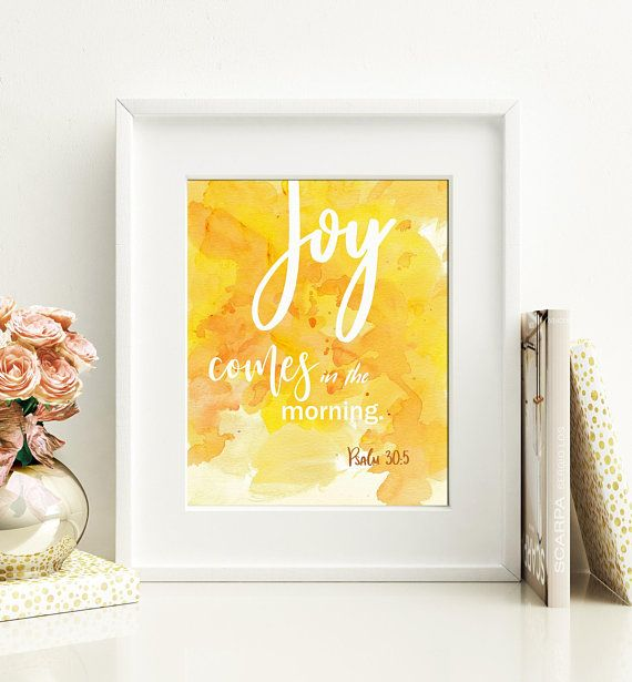 Printable Wall Art Bible Verse Psalm 30:5 Joy Comes in the ...