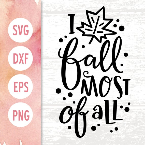 I Love Fall Most Of All Svg File An Original Design By Positively Kinsey A Cute Play On Words Makes This Quote Svg Quotes Porch Signs Wood Signs Home Decor